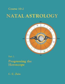 Course 10-2 Natal Astrology: Part 2 - Progressing the Horoscope